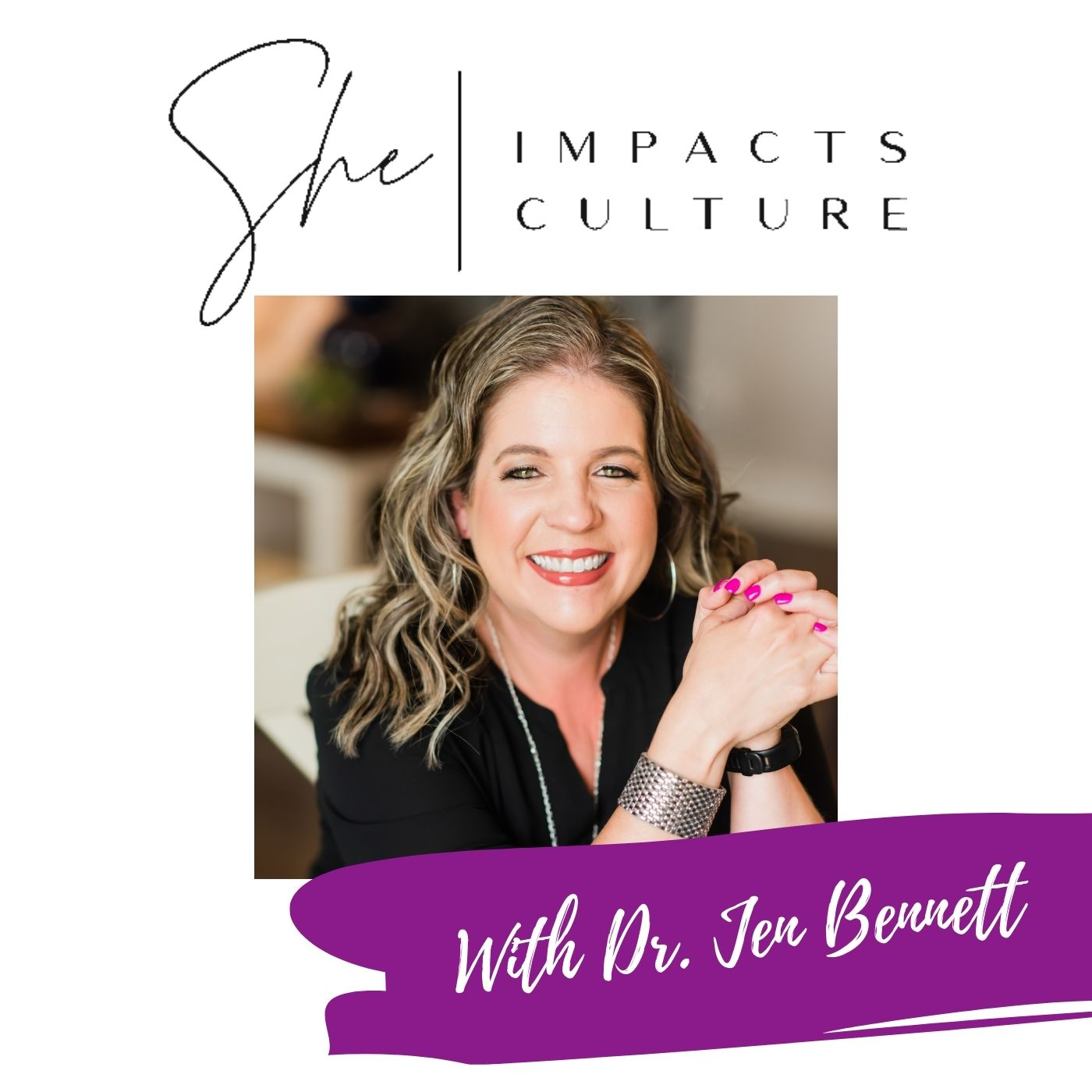 Welcome to the She Impacts Culture Podcast!