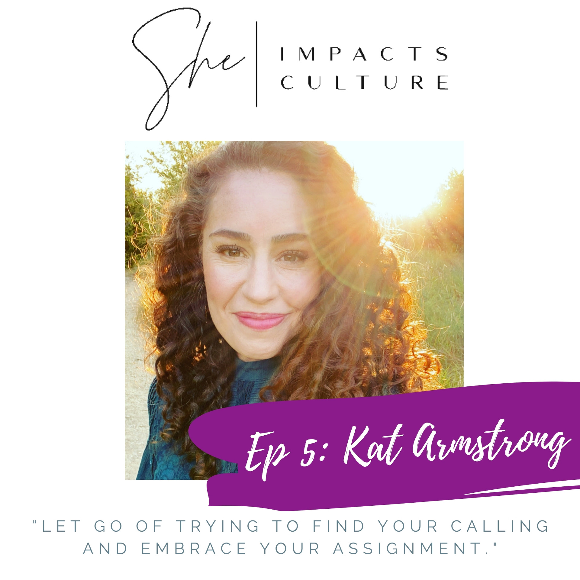 She Impacts Culture Podcast Episode #5: Kat Armstrong, The In-Between Place
