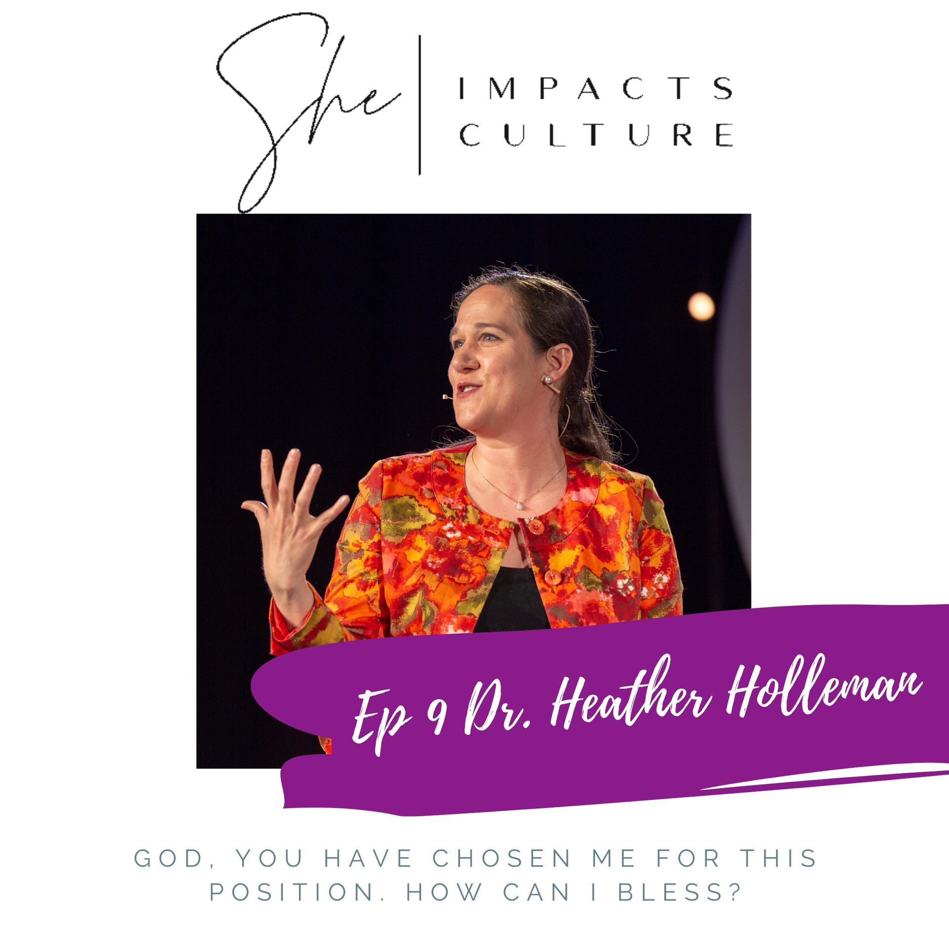 She Impacts Culture Podcast Episode #9, Heather Holleman, Live as a Sent Leader